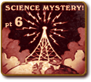 Science Mystery Theatre - Part 6 - The Finale